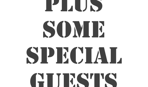 Plus Special Guests